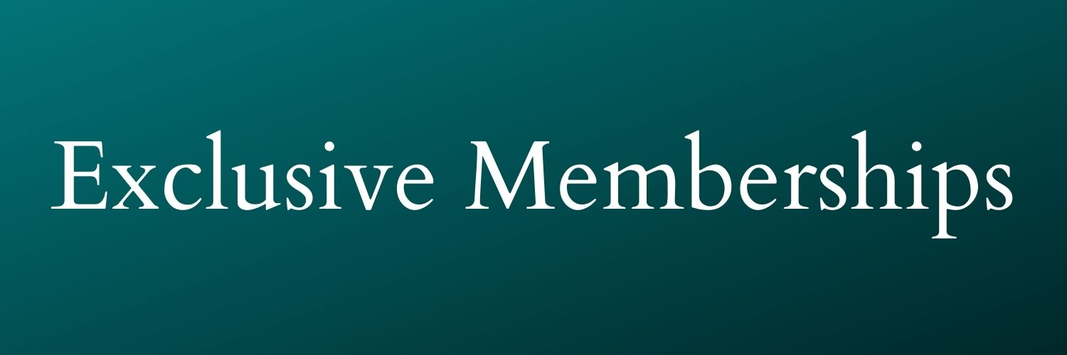 Exclusive Memberships